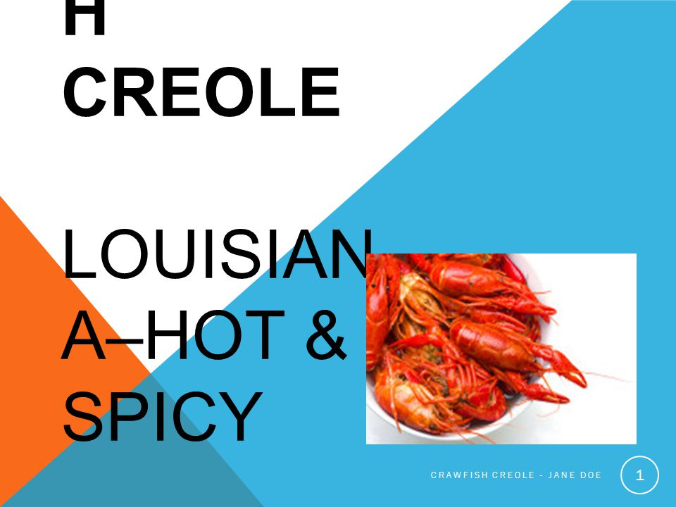 CRAWFIS H CREOLE LOUISIAN A–HOT & SPICY CRAWFISH CREOLE - JANE DOE 1