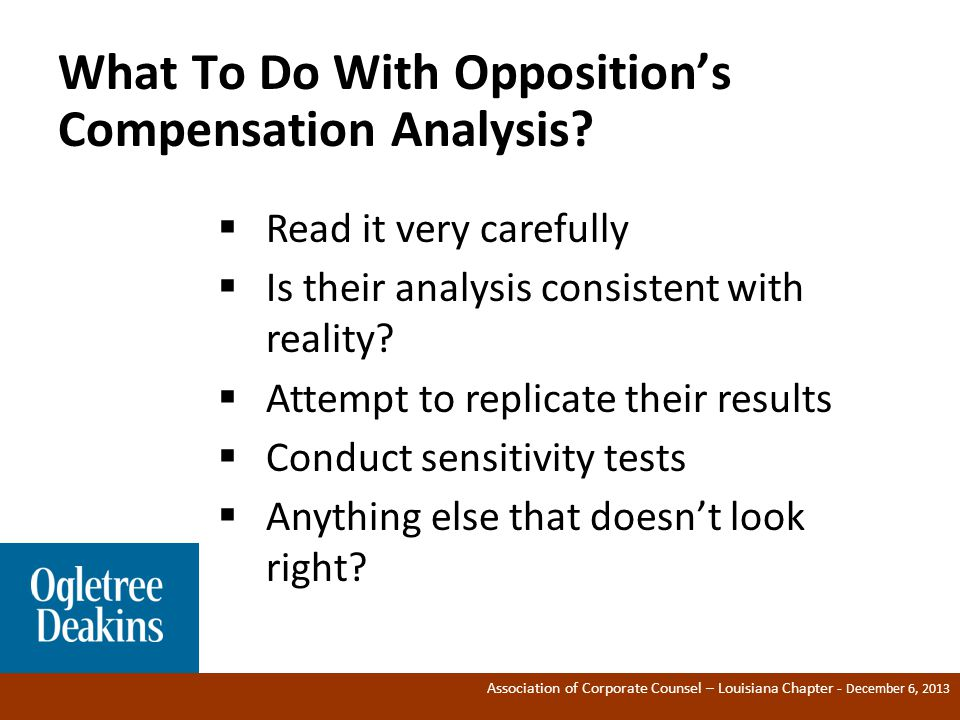 Association of Corporate Counsel – Louisiana Chapter - December 6, 2013 What To Do With Opposition's Compensation Analysis.
