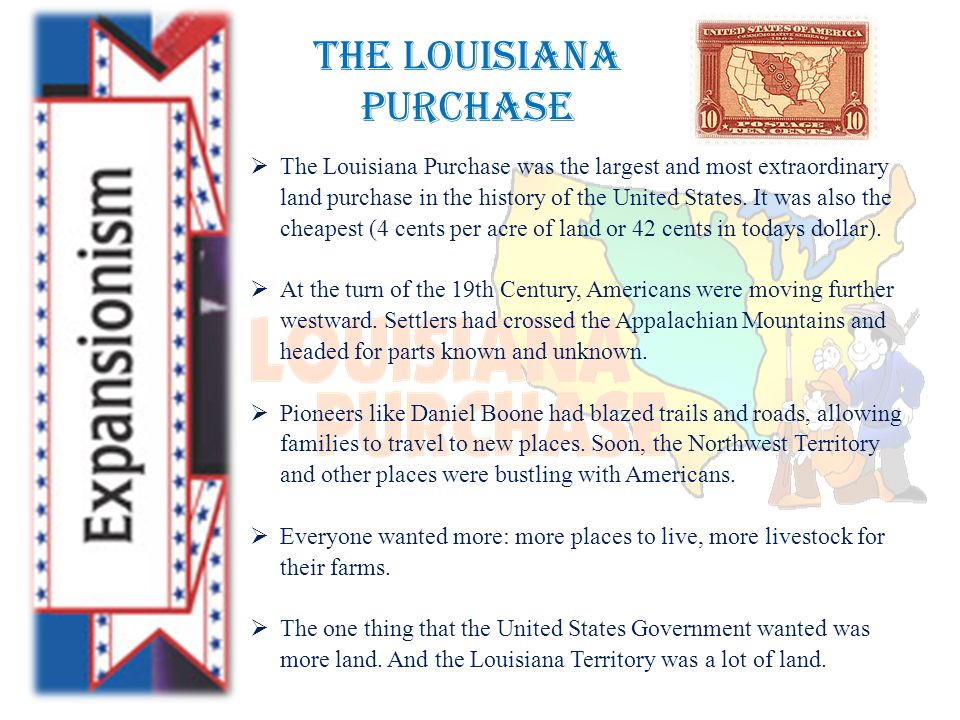 The Louisiana Purchase  The Louisiana Purchase was the largest and most extraordinary land purchase in the history of the United States.