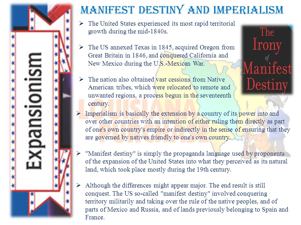 Manifest Destiny and Imperialism  The United States experienced its most rapid territorial growth during the mid-1840s.