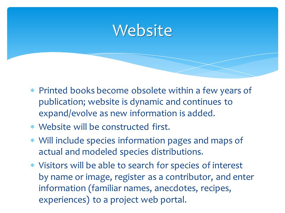  Printed books become obsolete within a few years of publication; website is dynamic and continues to expand/evolve as new information is added.