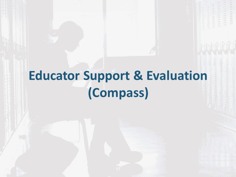 Educator Support & Evaluation (Compass) 17