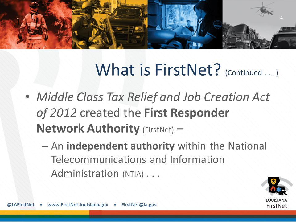 @LAFirstNet www.FirstNet.louisiana.gov FirstNet@la.gov Technical Data Collection (Continued...