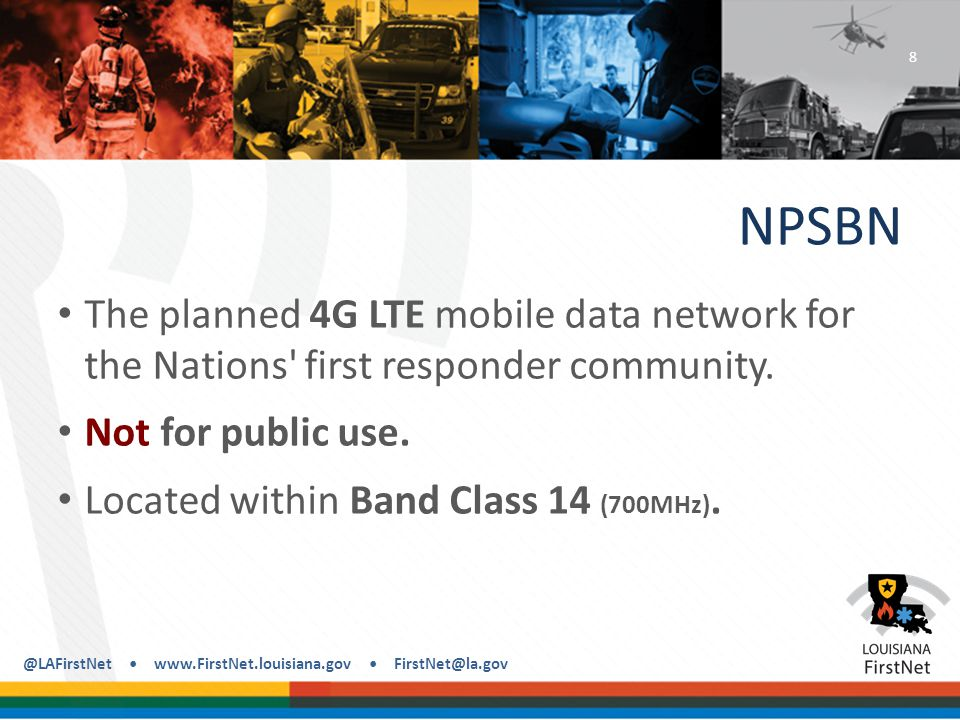 @LAFirstNet www.FirstNet.louisiana.gov FirstNet@la.gov Licensing FirstNet Spectrum IF Louisiana's plan is not approved...