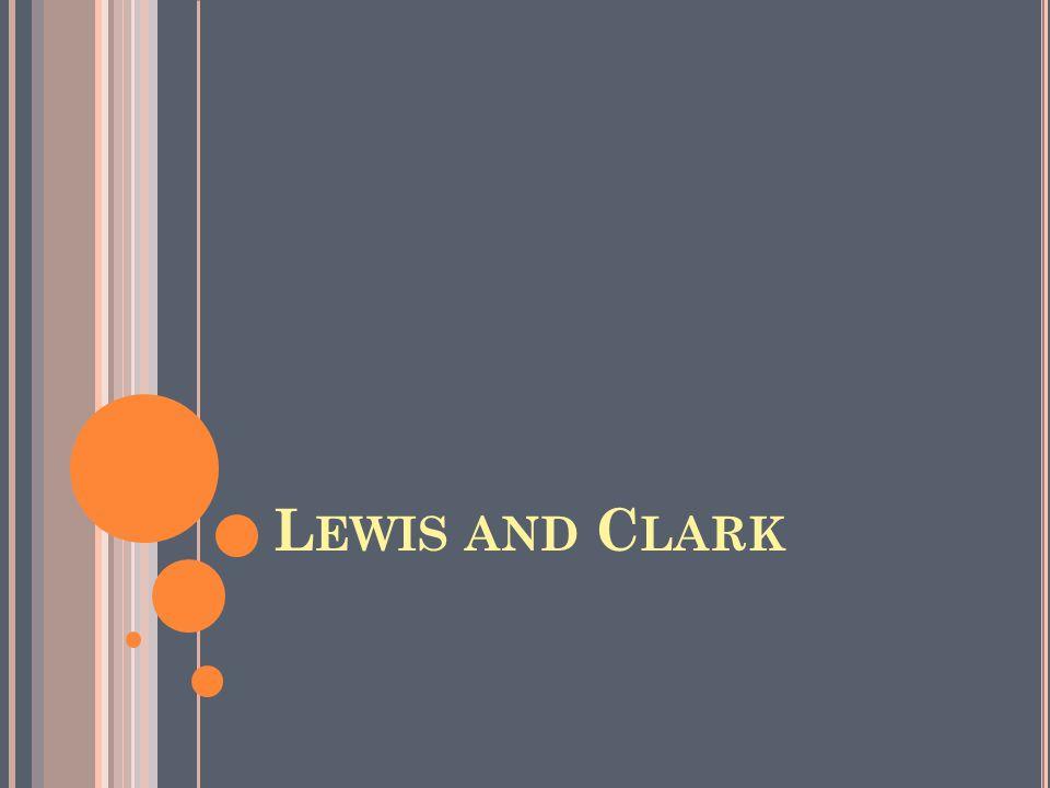 L EWIS AND C LARK