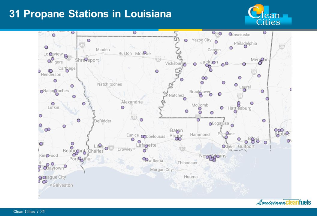 Clean Cities / 31 31 Propane Stations in Louisiana