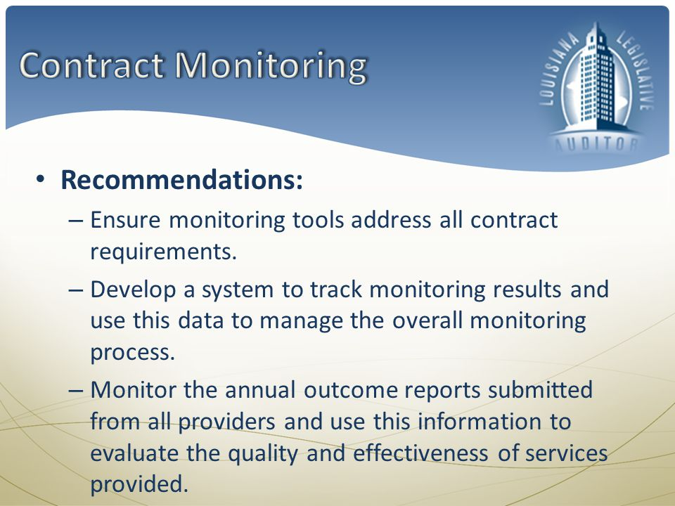Recommendations: – Ensure monitoring tools address all contract requirements.