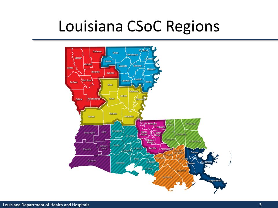Louisiana CSoC Regions Louisiana Department of Health and Hospitals3
