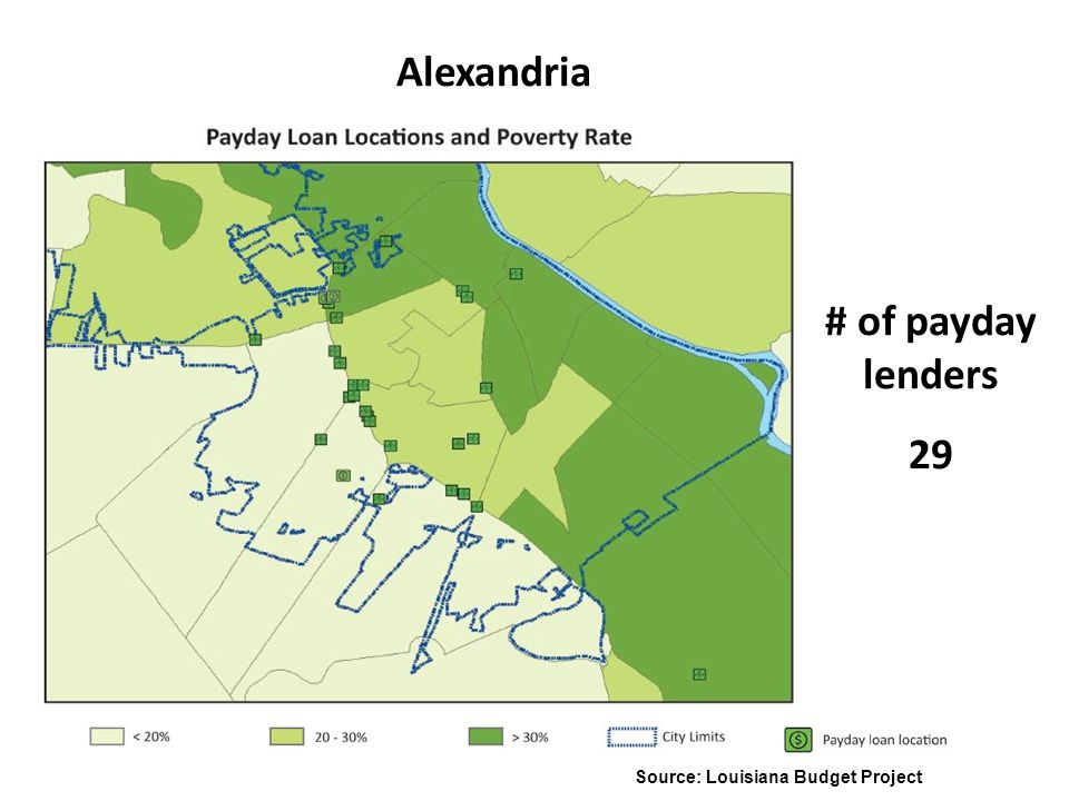 Alexandria # of payday lenders 29 Source: Louisiana Budget Project