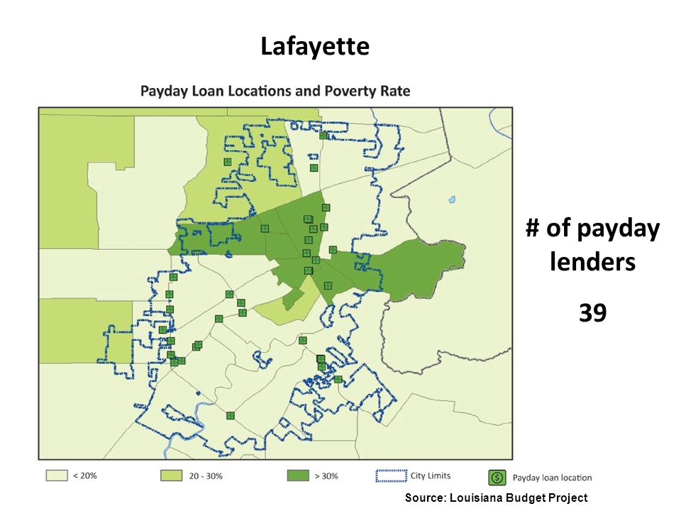 Lafayette # of payday lenders 39 Source: Louisiana Budget Project