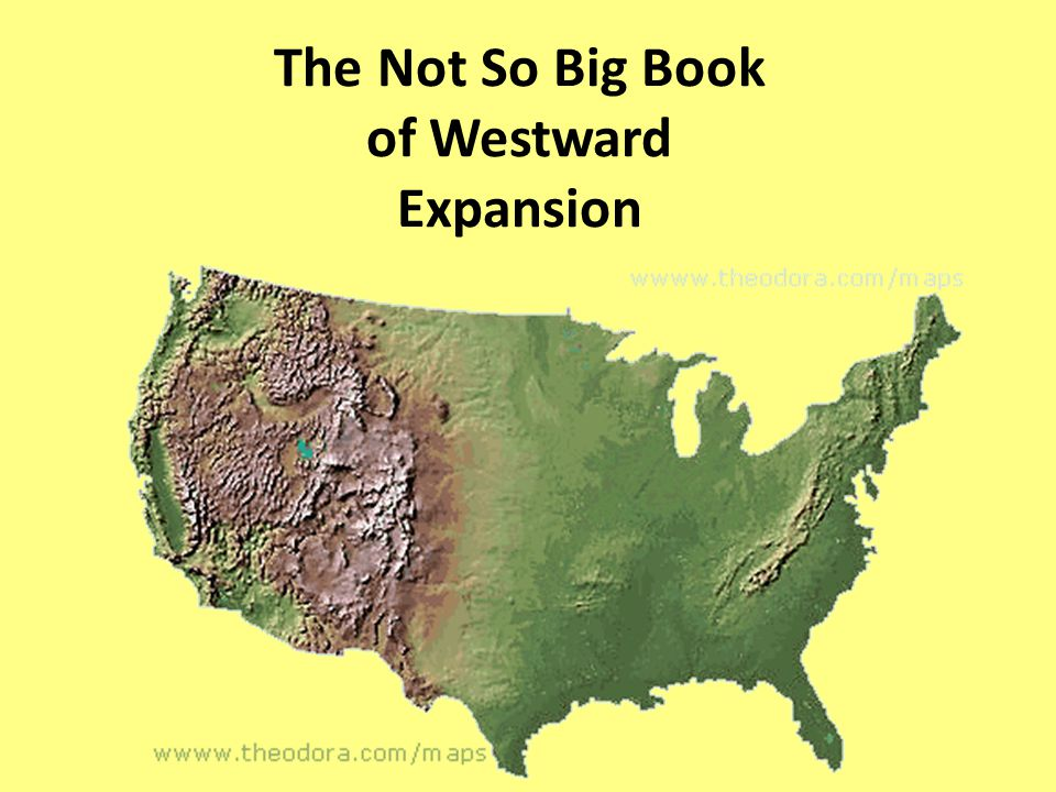 The Not So Big Book of Westward Expansion