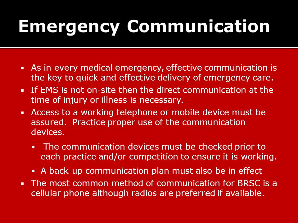  As in every medical emergency, effective communication is the key to quick and effective delivery of emergency care.
