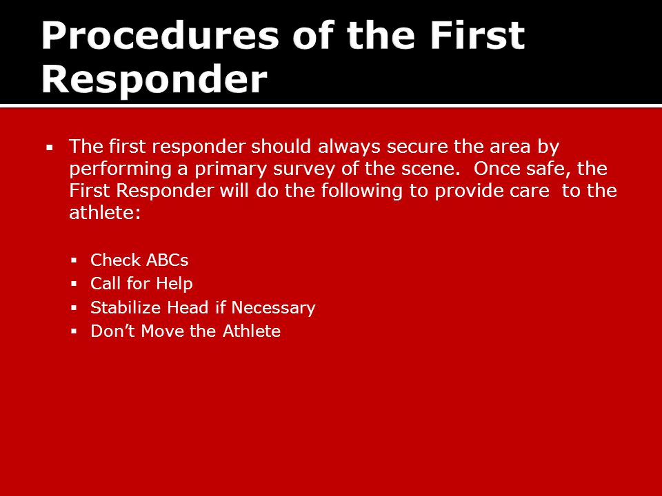  The first responder should always secure the area by performing a primary survey of the scene.