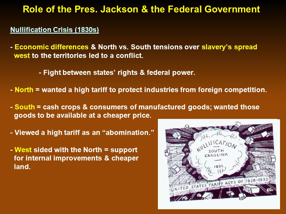 Nullification Crisis (1830s) - Economic differences & North vs. South tensions over slavery's spread west to the territories led to a conflict. - Figh