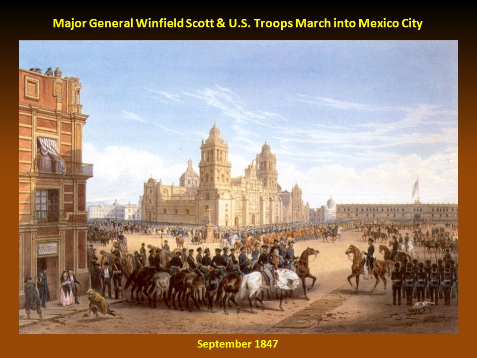 Major General Winfield Scott & U.S. Troops March into Mexico City September 1847