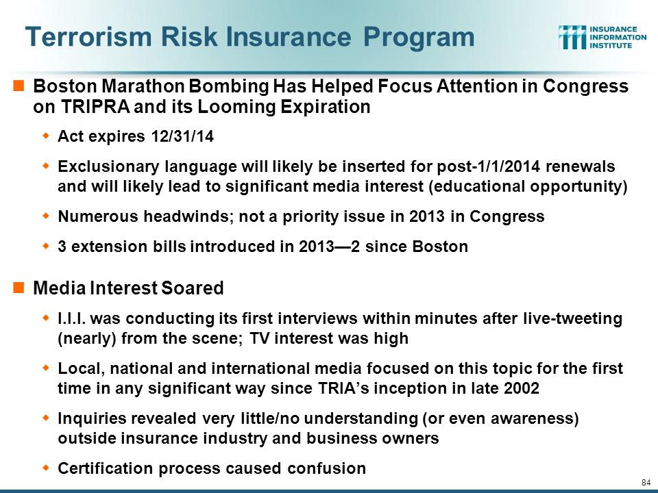 12/01/09 - 9pmeSlide – P6466 – The Financial Crisis and the Future of the P/C 83 Terrorism Risk Insurance Program Reauthorization Was a Major Industry Initiative for 2013 Even Before Boston I.I.I.