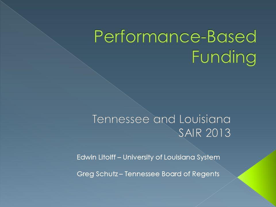 Edwin Litolff – University of Louisiana System Greg Schutz – Tennessee Board of Regents
