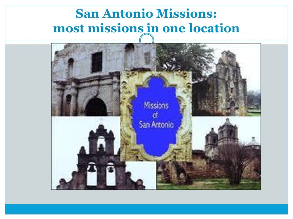 San Antonio Missions: most missions in one location