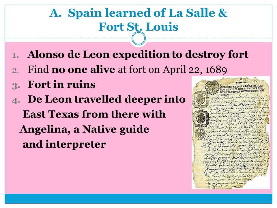 A. Spain learned of La Salle & Fort St. Louis 1.