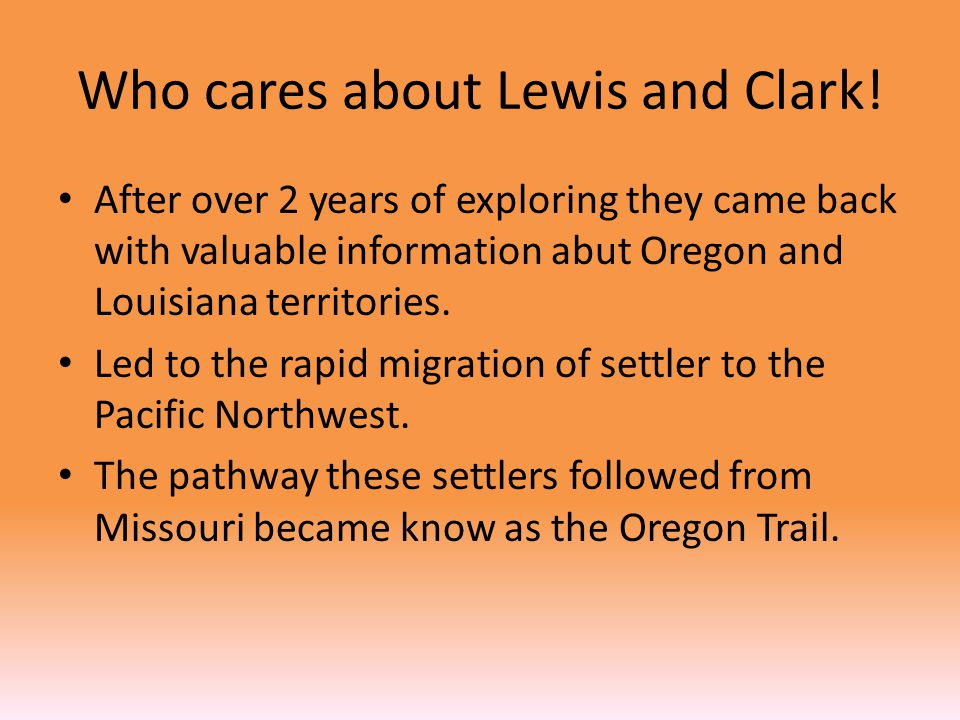 Who cares about Lewis and Clark.