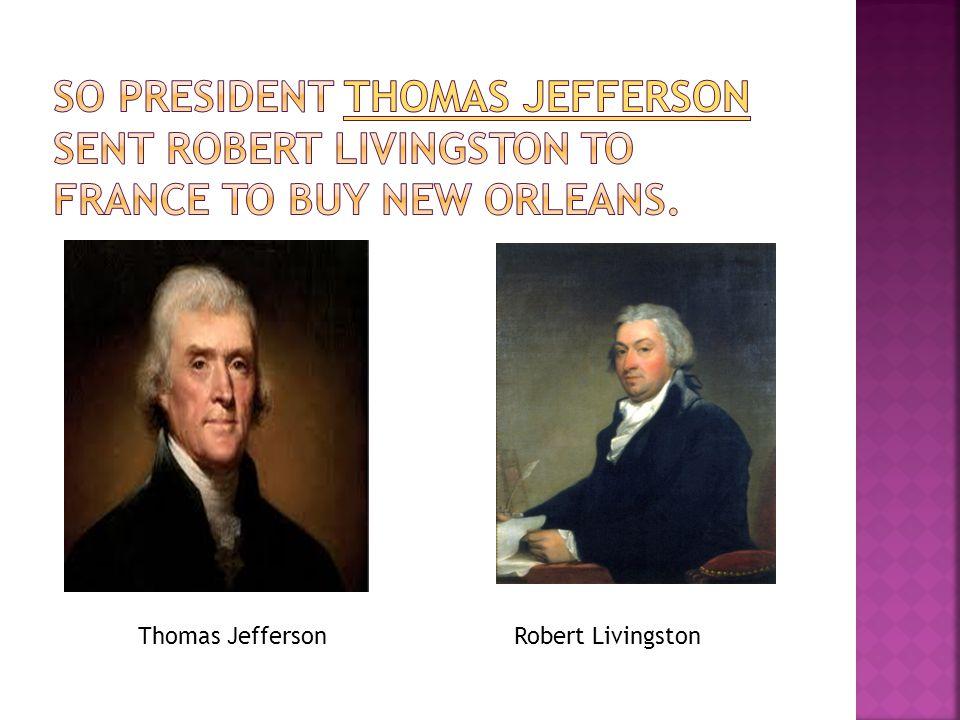 Thomas JeffersonRobert Livingston