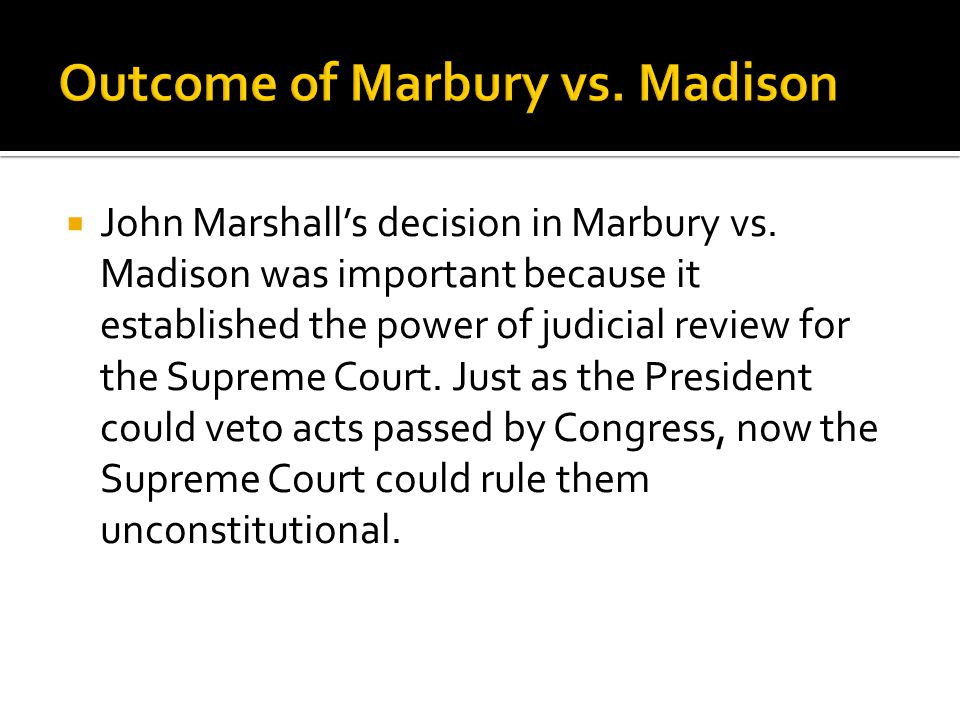  John Marshall's decision in Marbury vs.
