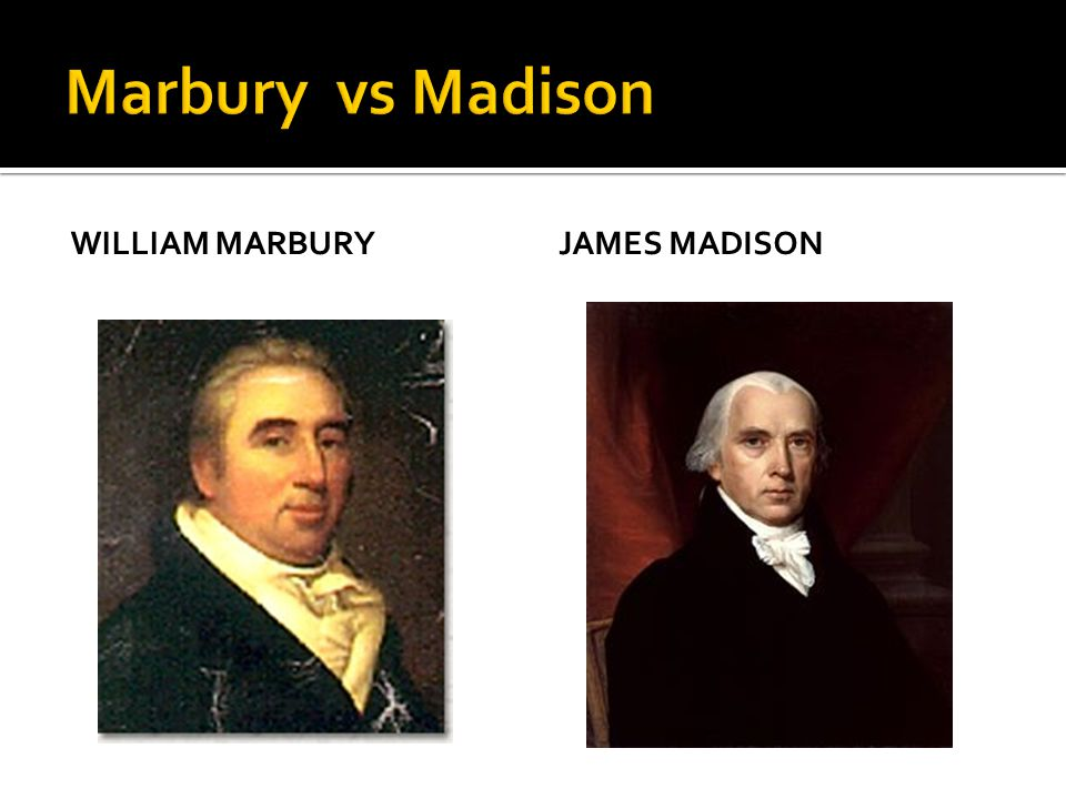 WILLIAM MARBURYJAMES MADISON