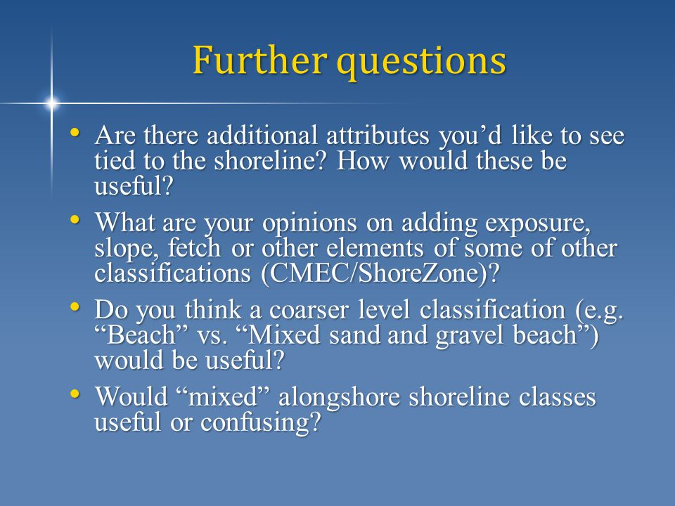 Further questions Are there additional attributes you'd like to see tied to the shoreline.