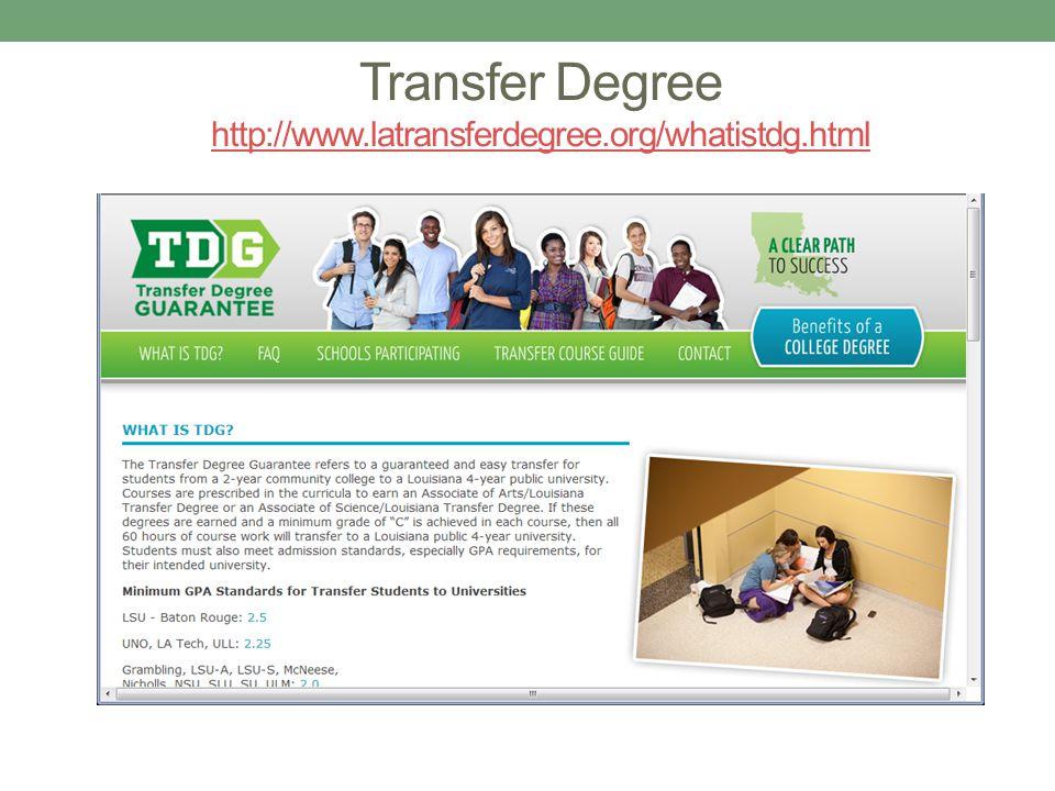 Transfer Degree http://www.latransferdegree.org/whatistdg.html http://www.latransferdegree.org/whatistdg.html