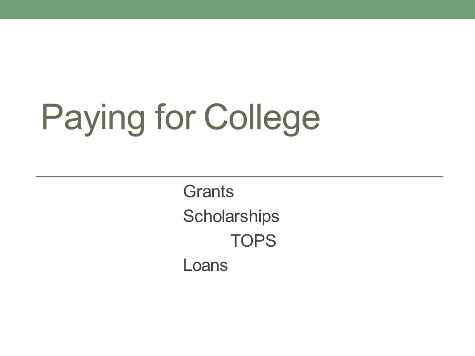 Paying for College Grants Scholarships TOPS Loans