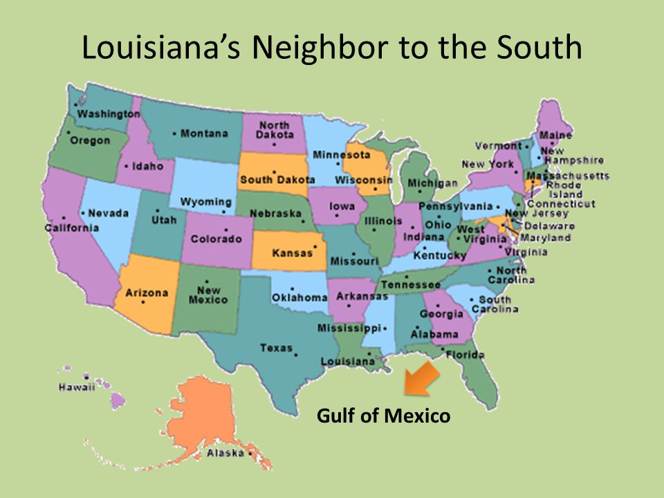 Name the states that are Louisiana's neighbors Arkansas Mississippi Texas