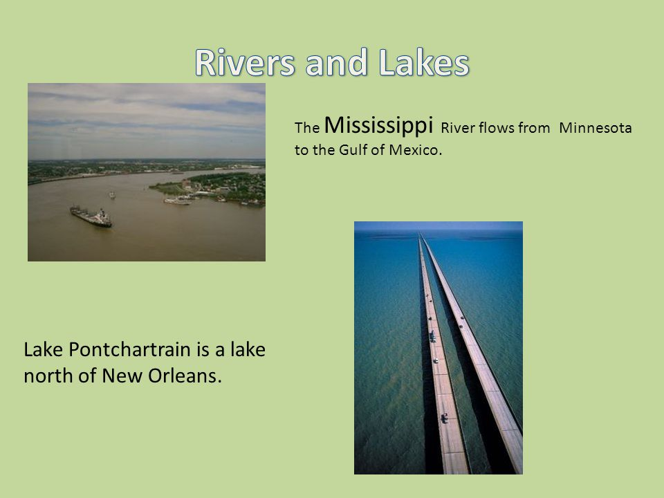 Lesson 2 The Regions of Louisiana Region is a large area with special features that make it different from other areas.