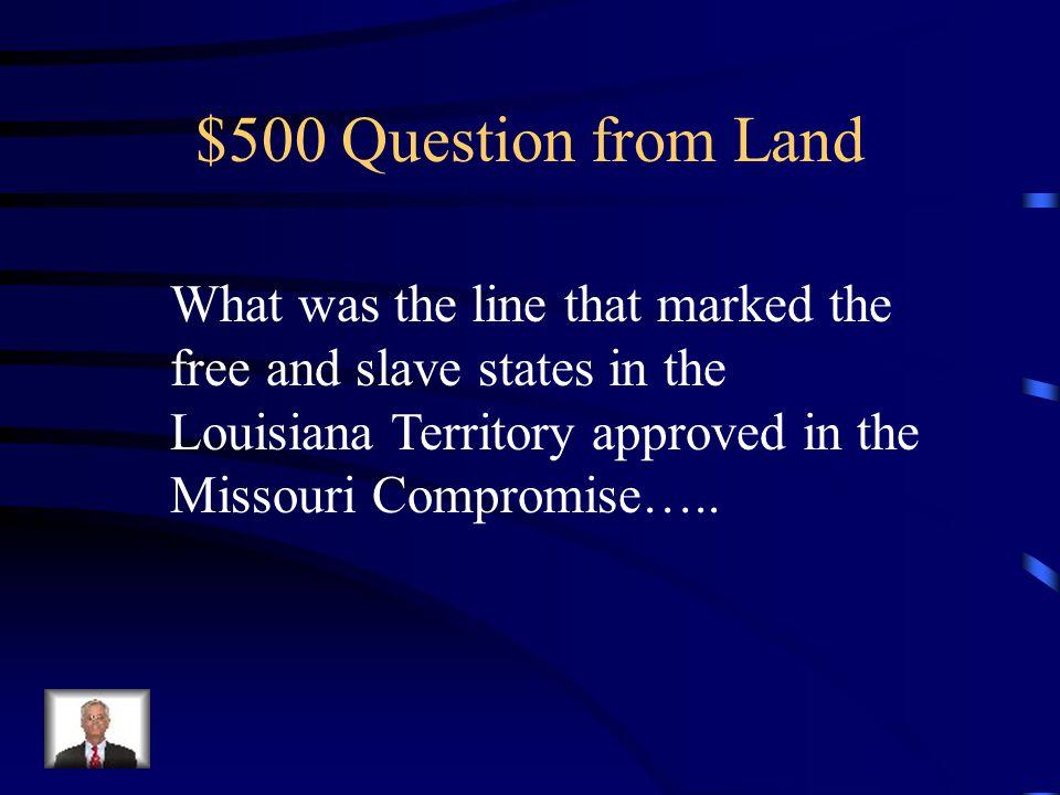 $400 Answer from Land Pinckney s Treaty