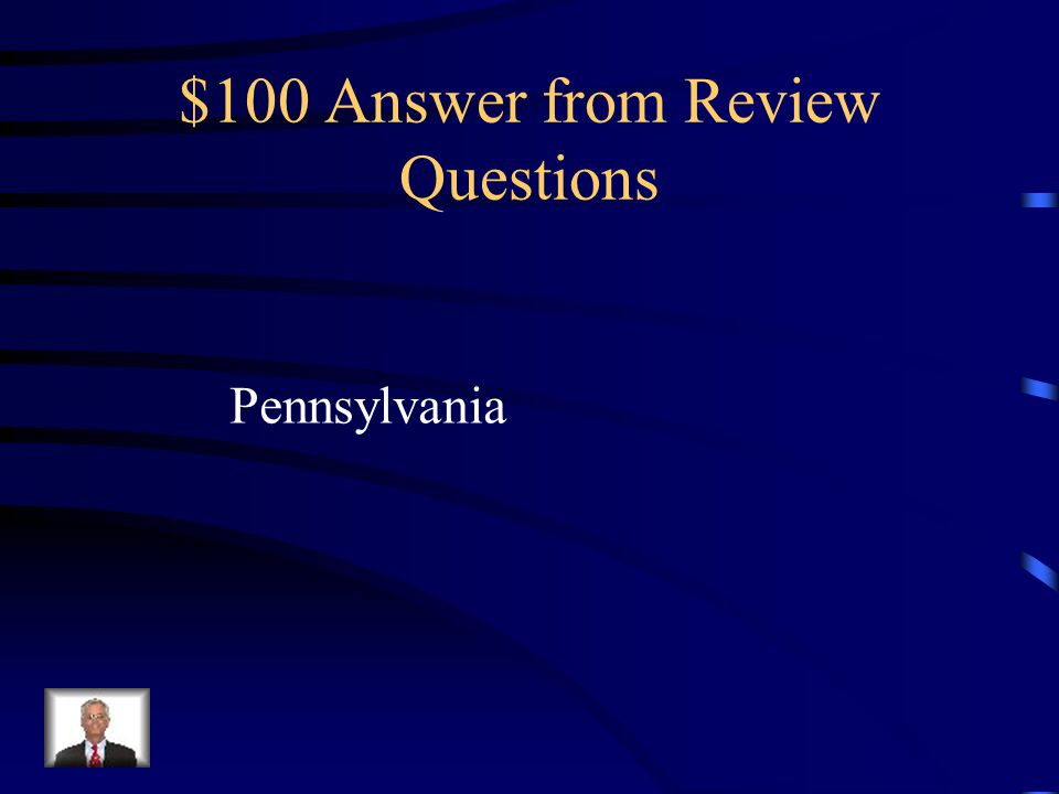 $100 Question from Review Questions Where would Quakers be found