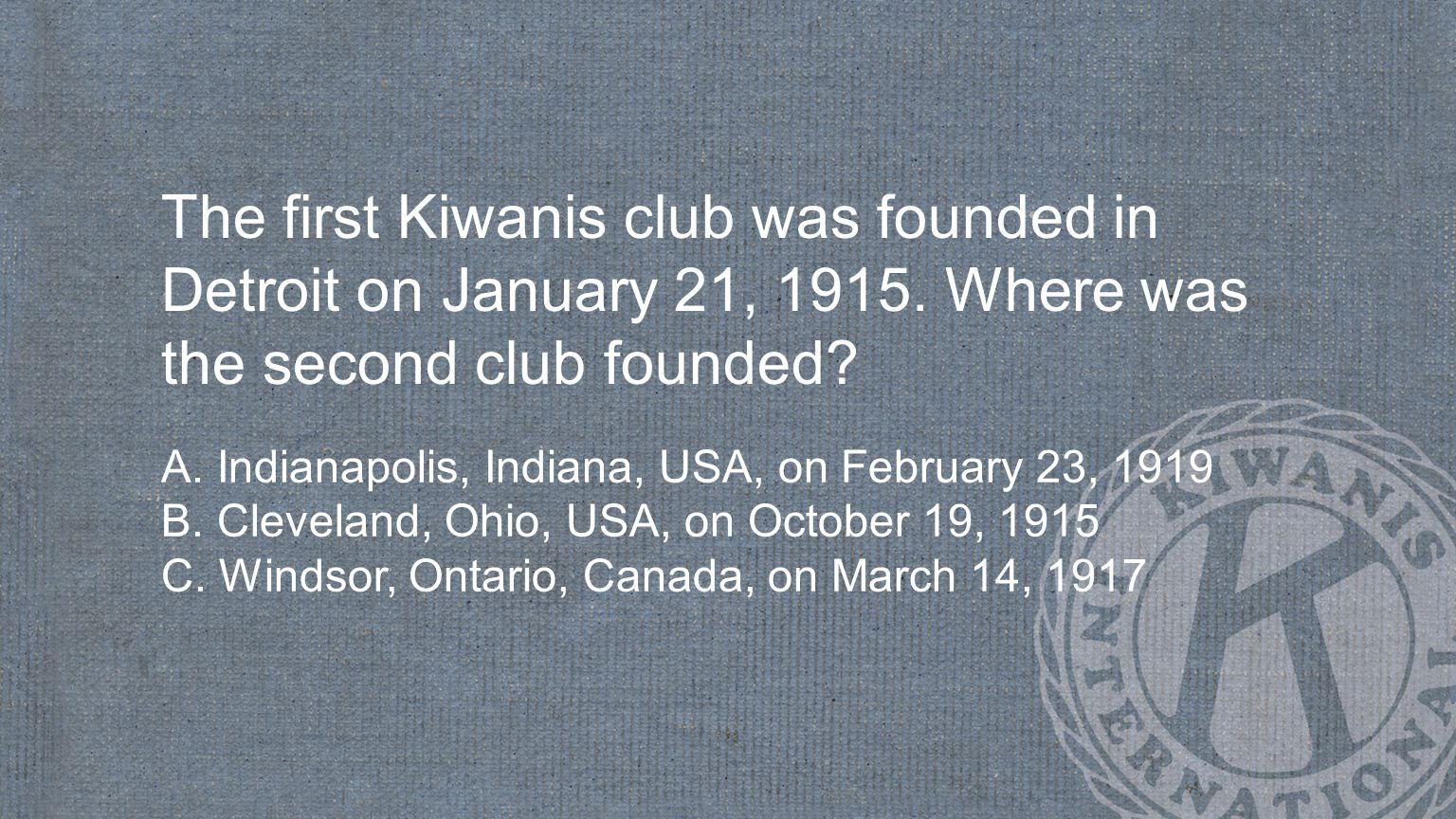 When did Serving the Children of the World become the Kiwanis motto? A. 1929 B. 1946 C. 2005
