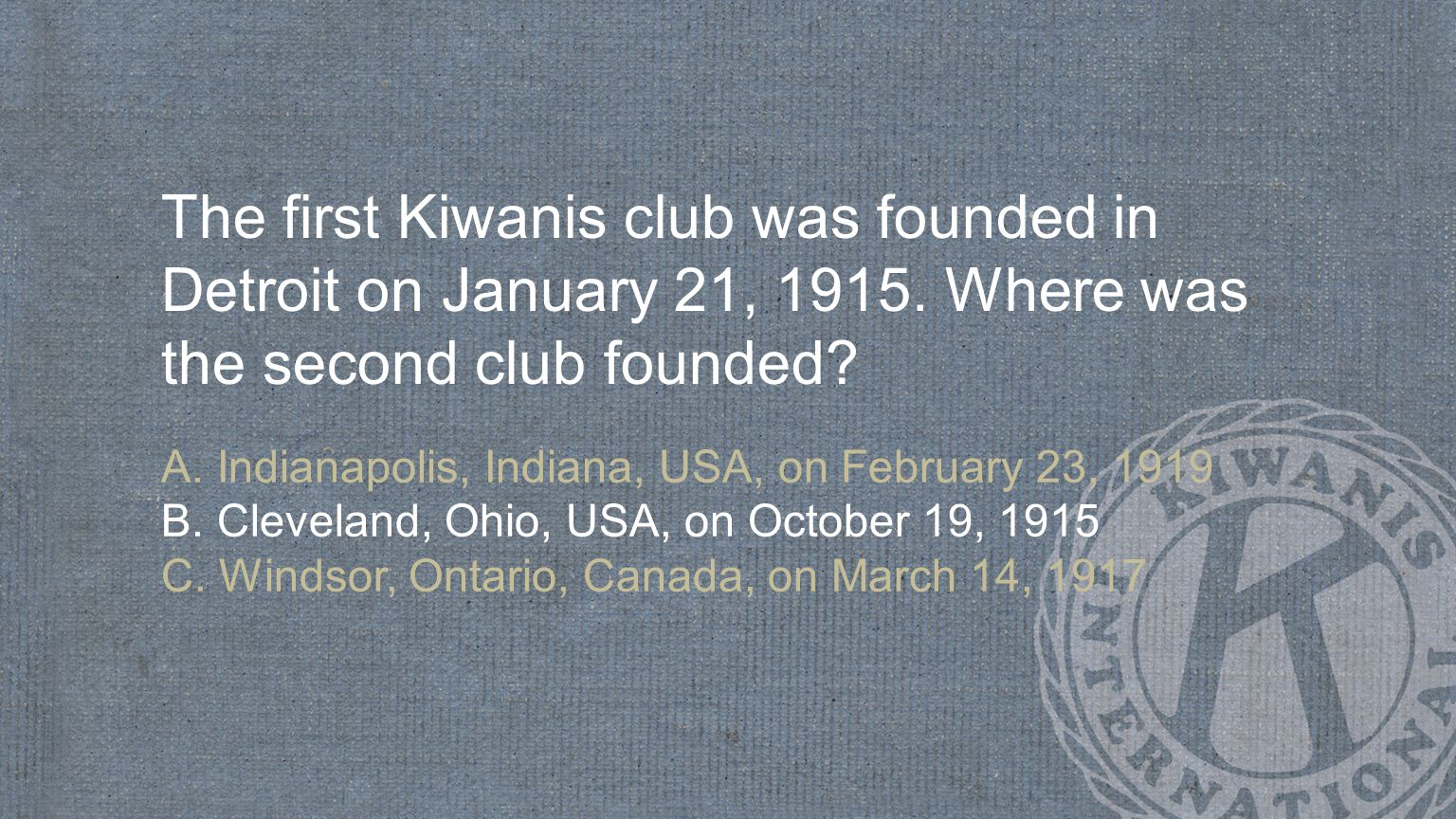 What year was the first Circle K International club chartered? A. 1935 B. 1922 C. 1947