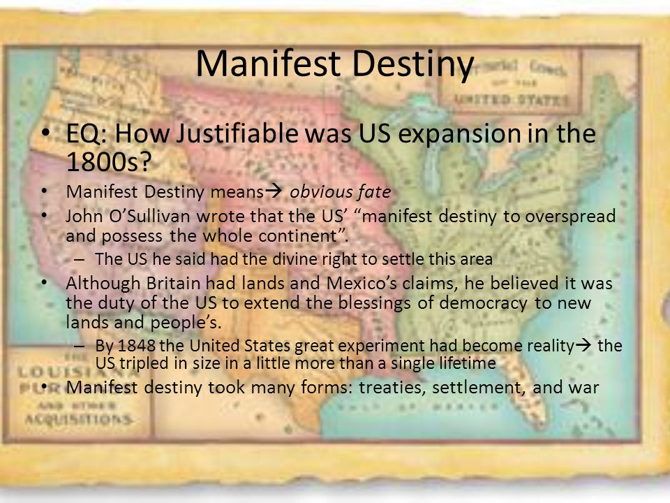 Manifest Destiny EQ: How Justifiable was US expansion in the 1800s.