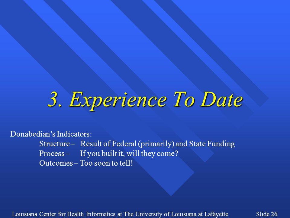 Louisiana Center for Health Informatics at The University of Louisiana at LafayetteSlide 26 3.