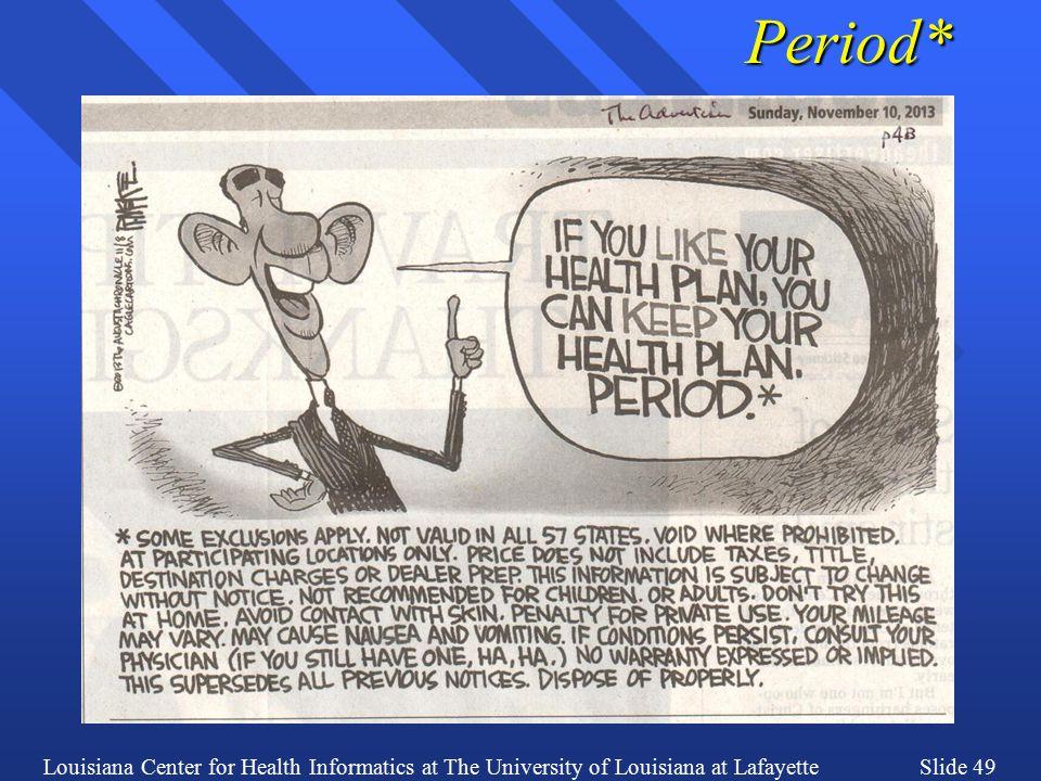 Louisiana Center for Health Informatics at The University of Louisiana at LafayetteSlide 49Period*