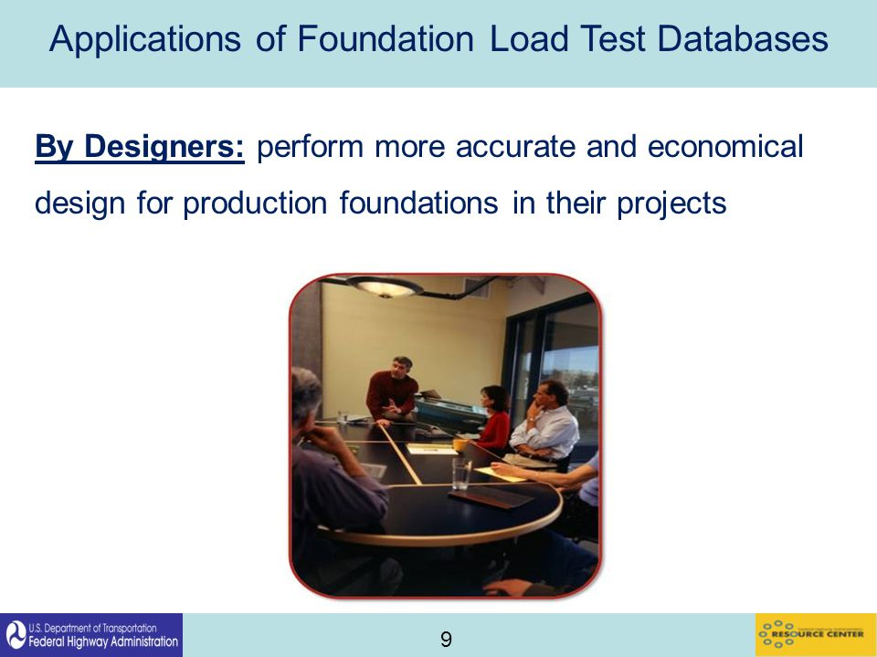 9 Applications of Foundation Load Test Databases By Designers: perform more accurate and economical design for production foundations in their projects