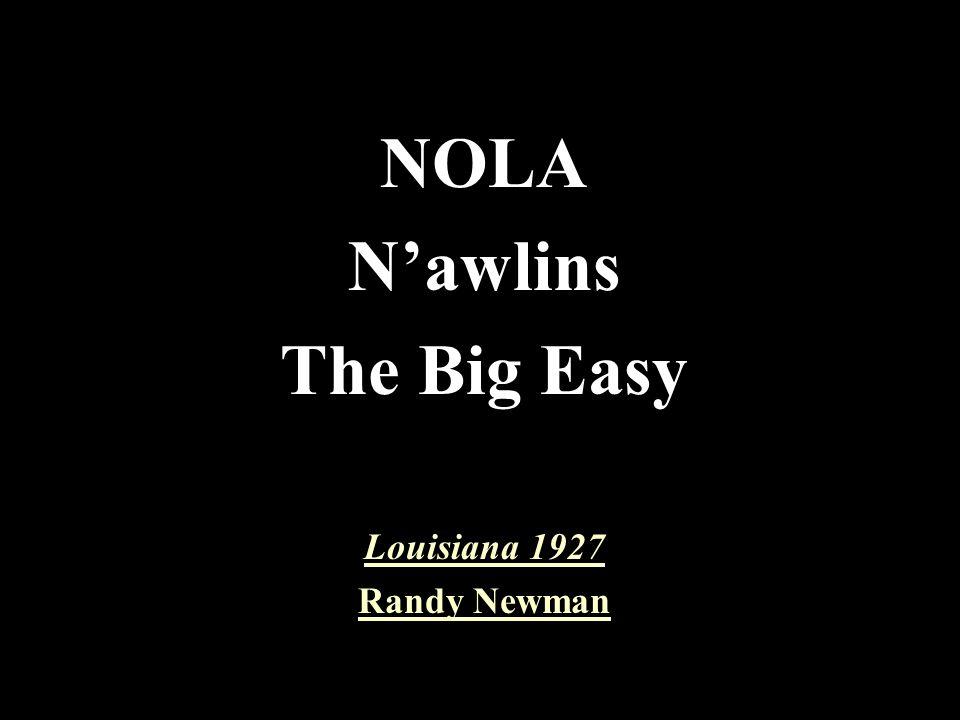 NOLA N'awlins The Big Easy Louisiana 1927 Randy Newman