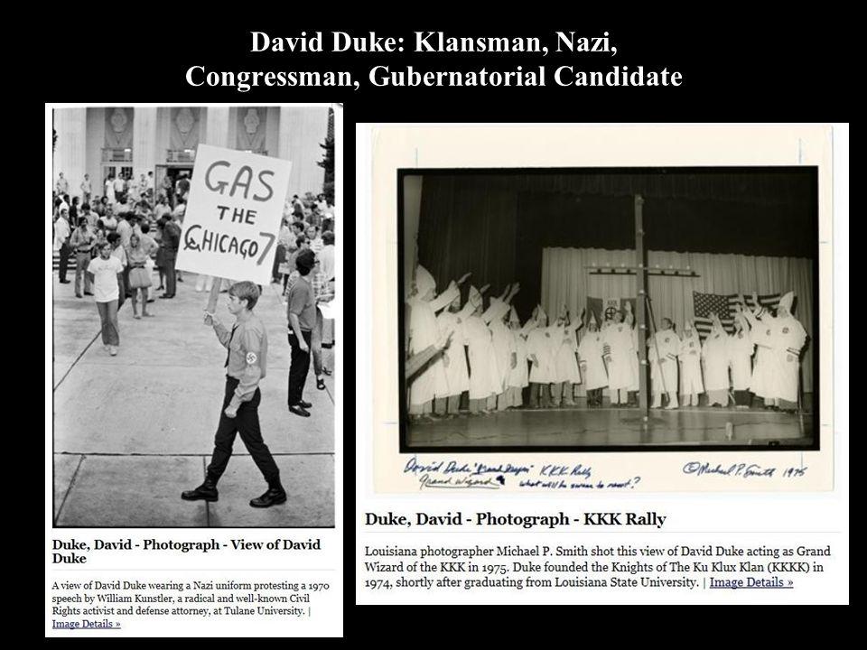 David Duke: Klansman, Nazi, Congressman, Gubernatorial Candidate
