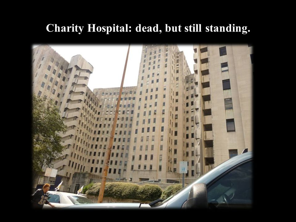 Charity Hospital: dead, but still standing.