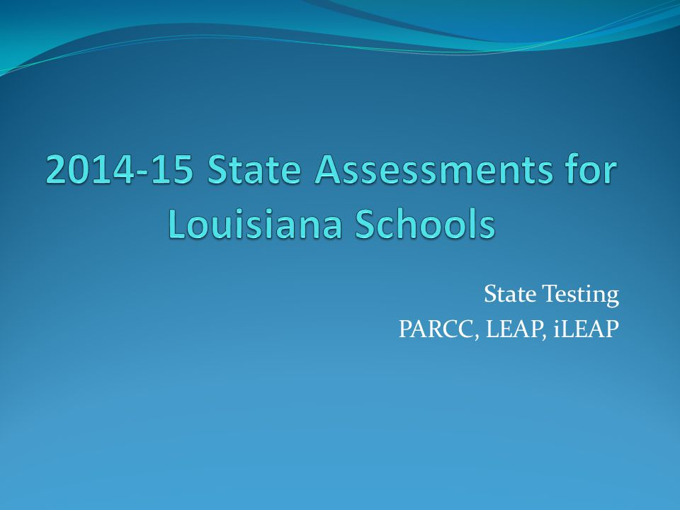 What State Assessments will your children take this year.
