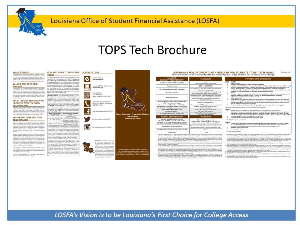 LOSFA's Vision is to be Louisiana's First Choice for College Access Louisiana Office of Student Financial Assistance (LOSFA) TOPS Tech Brochure