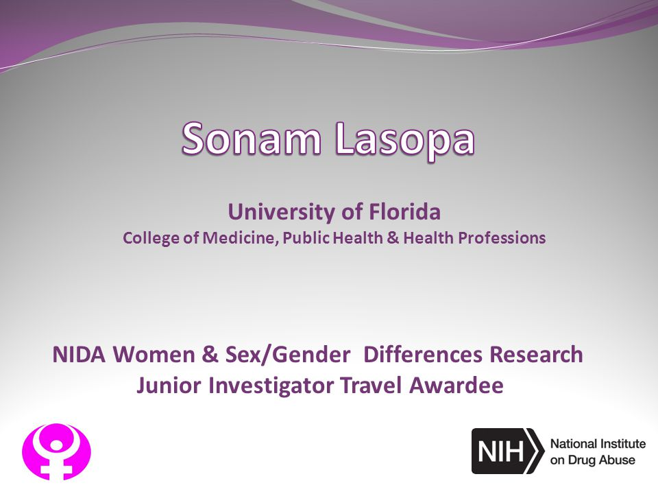NIDA Women & Sex/Gender Differences Research Junior Investigator Travel Awardee University of Florida College of Medicine, Public Health & Health Prof