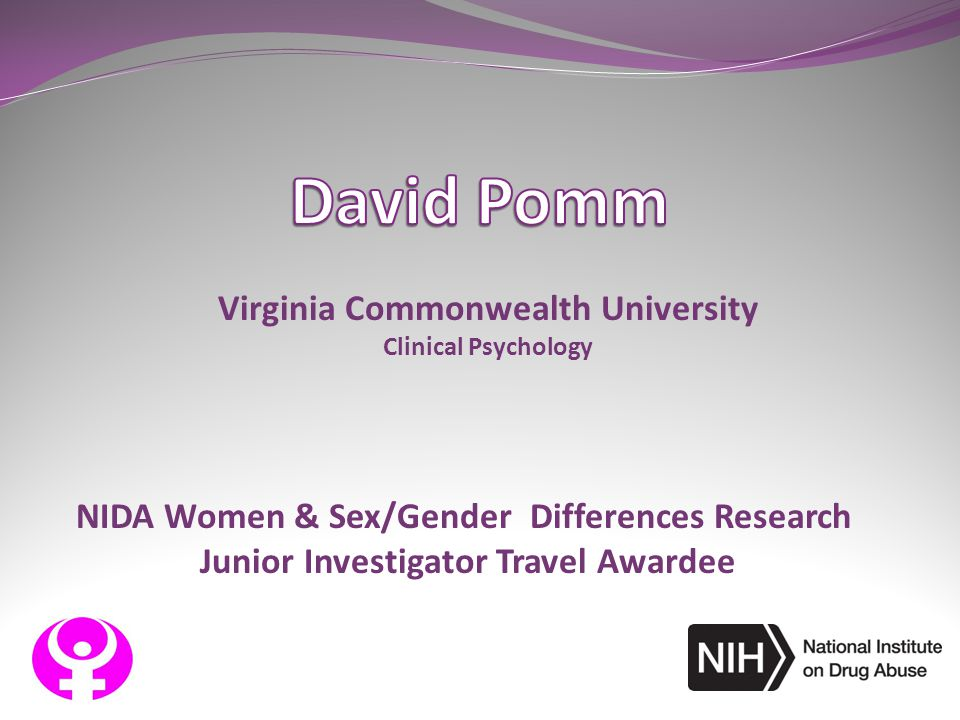 NIDA Women & Sex/Gender Differences Research Junior Investigator Travel Awardee Virginia Commonwealth University Clinical Psychology