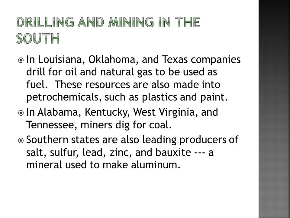  In Louisiana, Oklahoma, and Texas companies drill for oil and natural gas to be used as fuel.