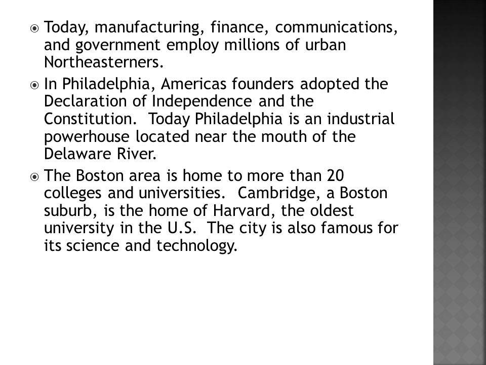  Today, manufacturing, finance, communications, and government employ millions of urban Northeasterners.