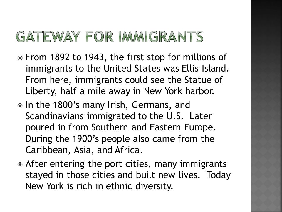  From 1892 to 1943, the first stop for millions of immigrants to the United States was Ellis Island.